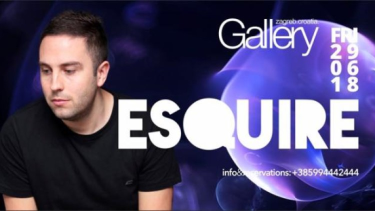 ESQUIRE @GalleryClub 29/06 Events Zagreb
