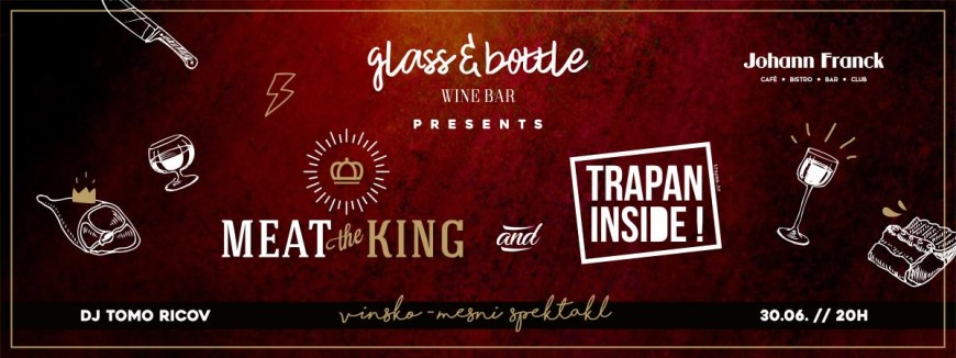 JF presents: Meat The King & Trapan Bars Zagreb
