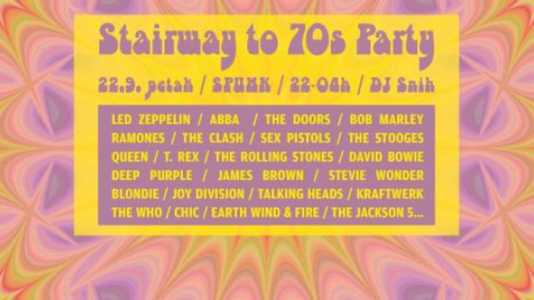 Stairway to 70's Party #4 / Spunk / 22.9. petak Events Zagreb