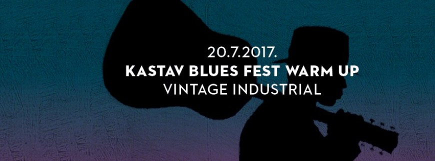 Kastav Blues Fest WARM UP I 20. srpnja 2017. I VIB