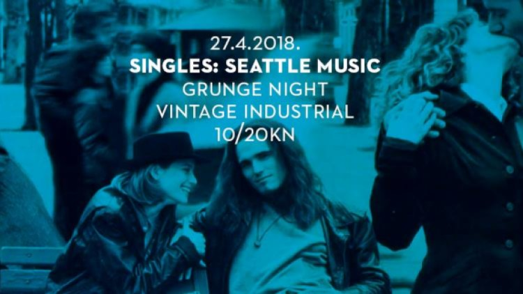 Singles Band: Seattle Music - Grunge Night I 27/4/18 VIB Events Zagreb