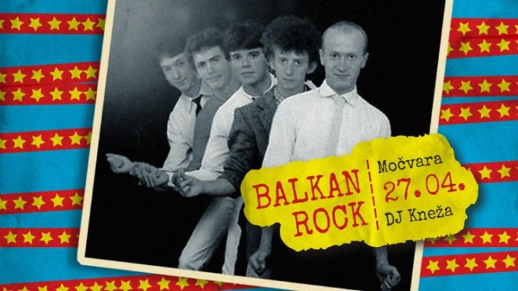 Balkan Rock party / 27.4. Močvara Events Zagreb