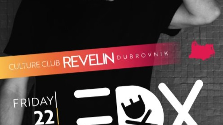 EDX | 22.06.2018 at Culture Club Revelin Events Dubrovnik