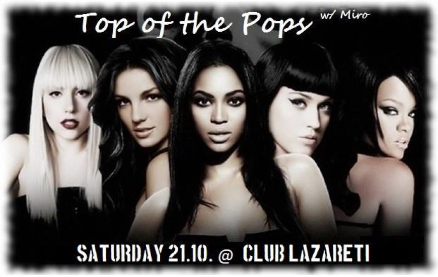 TOP of the POPS w/ Miro at Club Lazareti, Saturday 21.10.