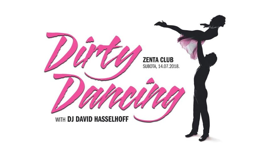 Dirty Dancing by DJ David Hasselhoff at Zenta