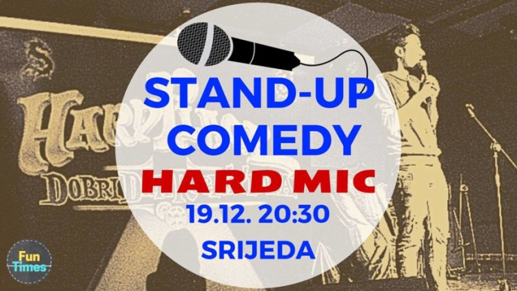 Fun Times: Stand-up HARD MIC Events Zagreb